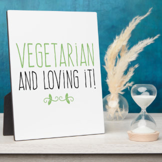 Vegetarian and loving it! plaque