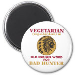 Vegetarian Old Indian Word for Bad Hunter 2 Inch Round Magnet