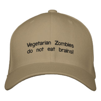 Vegetarian Zombies do not eat brains! Embroidered Hats