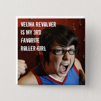 Velma Revolver is my 3rd favorite roller girl 2 Inch Square Button