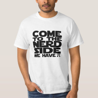 Venez au côté nerd nous avons pi t shirt