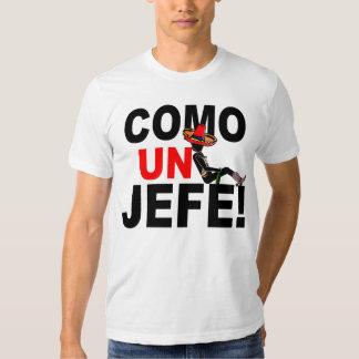 VENEZ L'ONU JEFE : COMME UN PATRON ! T-SHIRT