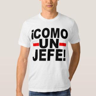 VENEZ L'ONU JEFE : COMME UN PATRON ! T-SHIRTS