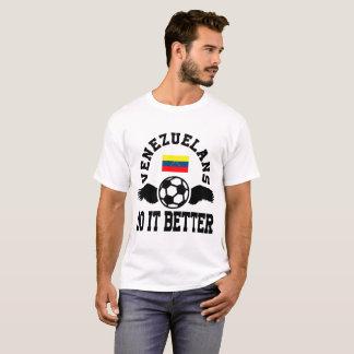 venezuelans soccer do it better T-Shirt