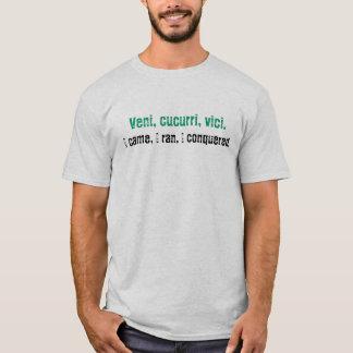 Veni, cucurri, vici., I came, I ran, I conquered. T-Shirt