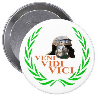 Veni Vidi Vici 4 Inch Round Button