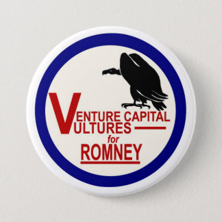 Venture Capital Vultures for Romney 3 Inch Round Button