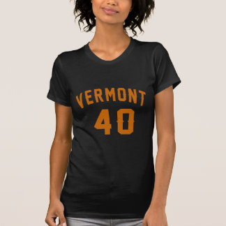 Vermont 40 Birthday Designs T-Shirt