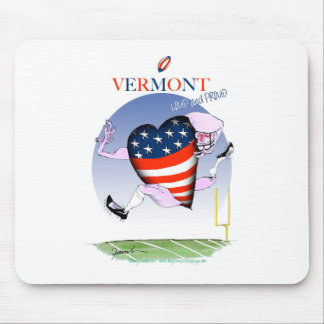 Vermont loud and proud, tony fernandes mouse pad