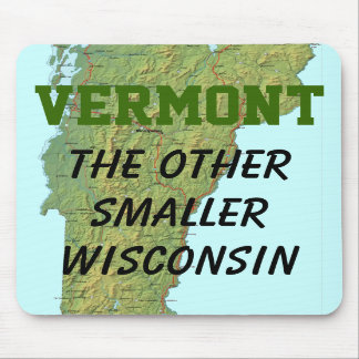 Vermont: The Other Smaller Wisconsin Mousepad