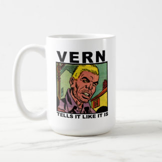 Vern Tells It Like It Is mug