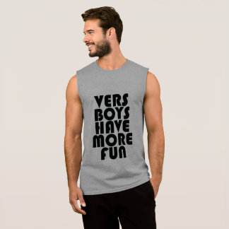 VERS BOYS HAVE MORE FUN SLEEVELESS SHIRT