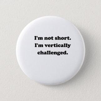 Vertically Challenged 2 Inch Round Button