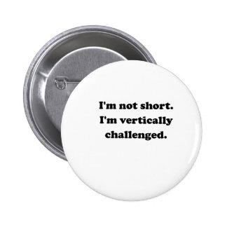 Vertically Challenged Pinback Button