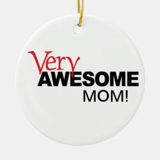 Very Awesome MOM! Ceramic Ornament