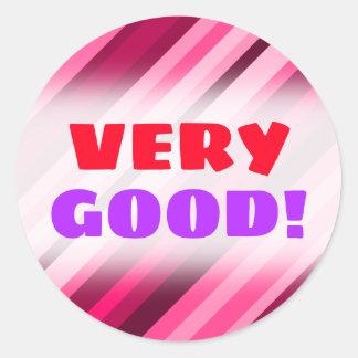 """VERY GOOD!"" + Pink/Magenta Stripes Pattern Classic Round Sticker"