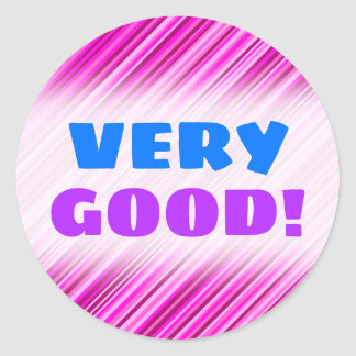"""VERY GOOD!"" + Thin Pink & Magenta Lines Pattern Classic Round Sticker"