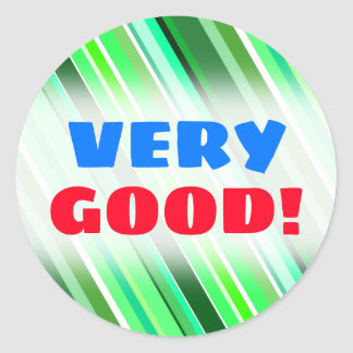 """VERY GOOD!"" + Various Shades of Green Stripes Classic Round Sticker"
