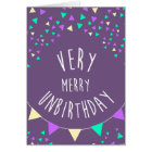 Very merry unbirthday to you card