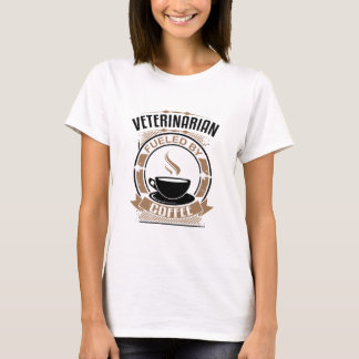 Veterinarian Fueled By Coffee T-Shirt