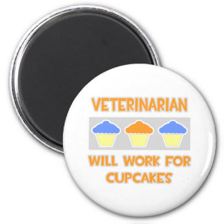 Veterinarian ... Will Work For Cupcakes Magnet