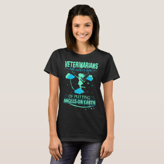 Veterinarians Are Gods Angels On Earth Tshirt