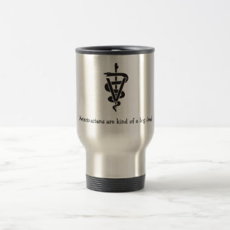 """Veterinarians are kind of a big deal"" Travel Mug"
