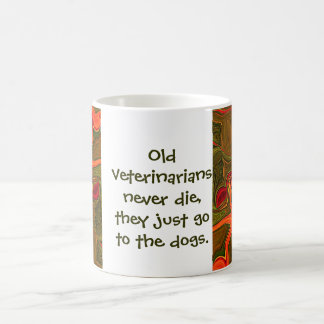 veterinarians never die coffee mug