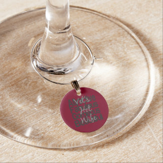 Vets Hot Wife Wine Charms