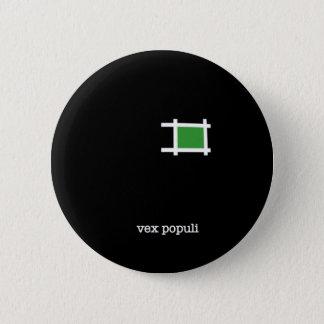 Vex Populi 2 Inch Round Button