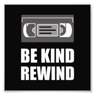 VHS Cassette Tape Be Kind Rewind White.png Photo Print