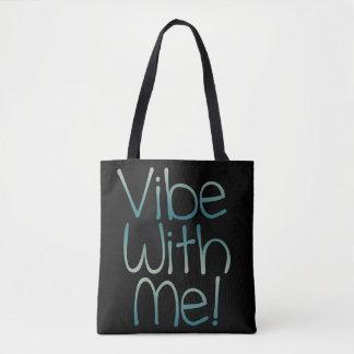 Vibe With Me! Tote Bag