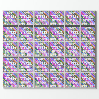 Vibrant, Colorful 77th Birthday + Custom Name Wrapping Paper