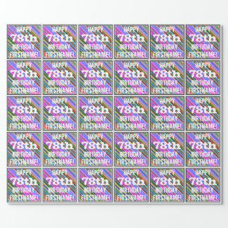 Vibrant, Colorful 78th Birthday + Custom Name Wrapping Paper