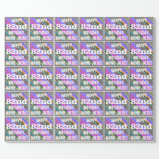 Vibrant, Colorful 82nd Birthday + Custom Name Wrapping Paper