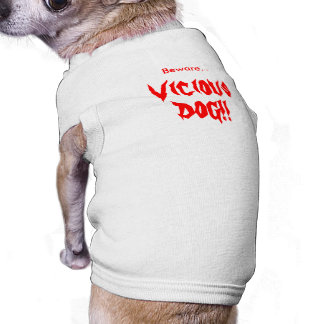 Vicious Dog!! Pet Clothing