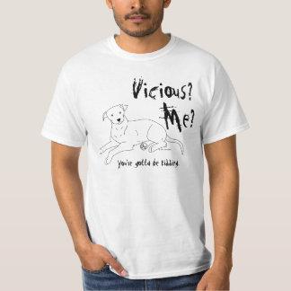 Vicious? Me? Tshirts