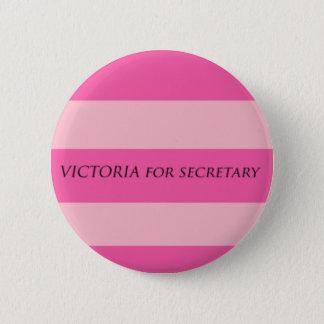 Victoria for Secretary 2 Inch Round Button