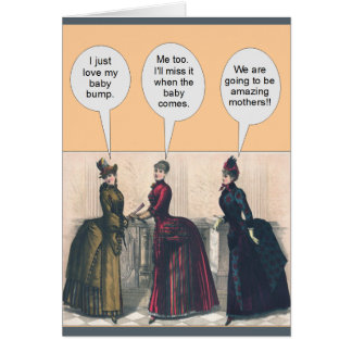Victorian Women Baby Bumps - Funny Card
