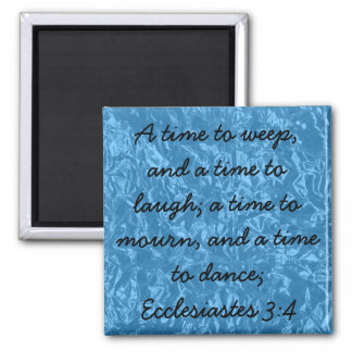 Victories of God bible verse Ecclesiastes 3:4 Magnet