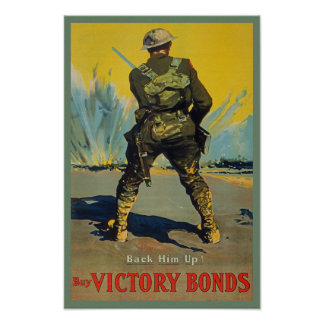 Victory Bonds Back Him Up WWI Propaganda WW1 Poster
