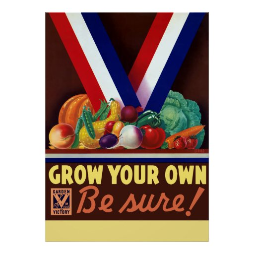 Victory Garden -- Grow Your Own Poster