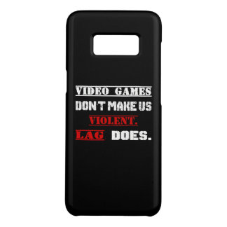 Video games don't make us  violent.  Lag does. Case-Mate Samsung Galaxy S8 Case
