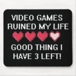 Video Games Ruined My Life Style 1 Mousepad