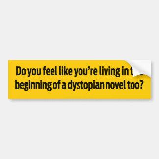 Vie dans un roman Dystopian Autocollant De Voiture