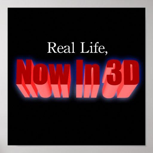 Vie réelle, maintenant dans 3D ! Affiches