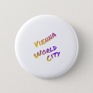 Vienna world city, colorful text art,  Italia 2 Inch Round Button