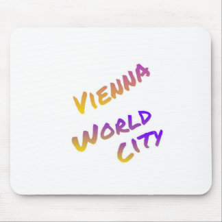Vienna world city , colorful text art mouse pad