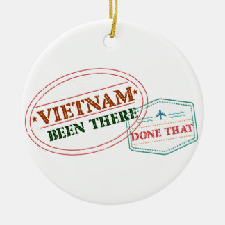 Vietnam Been There Done That Ceramic Ornament