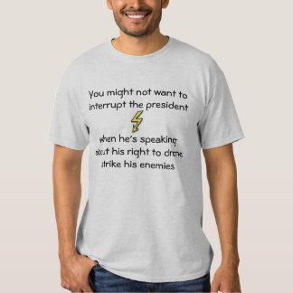 Views on president Obama's Drone Strike speech Tee Shirts